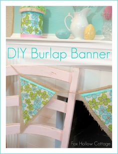 Just like it says - DIY SPRING BULRAP BANNER - burlap paired with other fabric - say for a baby shower would be cute too.