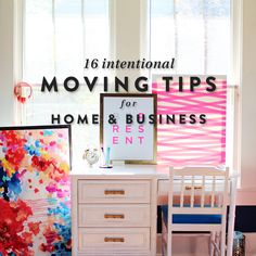 16 Intentional Moving Tips For Home And Business