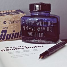 """I hate writing.  I love having written"" by Dorothy Parker - etched ink well."