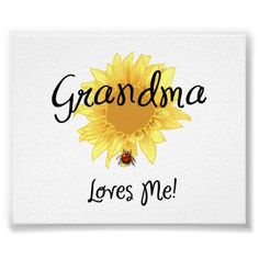 Grandma Loves Me - Yes I do!!