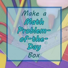 Create a Summer Problem-Solving Box with your kids to keep math skills sharp. Our Learning Toolkit blog shows you how. Click for more.