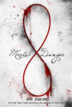 Mortal Danger by Ann Aguirre | Immortal Game, BK#1 | Publisher: Feiwel & Friends | Publication Date: August 5, 2014 | www.annaguirre.com | #YA #Paranormal