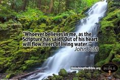 """""""Streams of living water will flow in you..."""" --Jesus"""