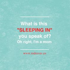 life, favorit stuff, true, mommy jokes, mom quotes, sleep, favorit quot, becoming a mom, kid