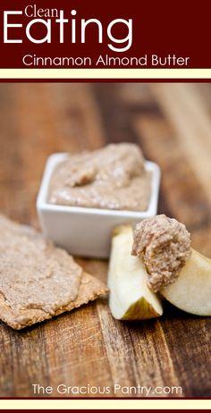 Clean Eating Cinnamon Almond Butter. #CleanEating #Breakfast