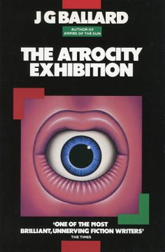 The Atrocity Exhibition, published by Triad/Panther Books, London, 1985. Illustration: James Marsh