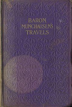 Raspe, Rudolf Erich; Baron Munchausen's Travels: The Travels and Surprising Adventures of Baron Munchausen (1907)
