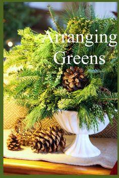 "Nice little ""how to"" on arranging greenery"
