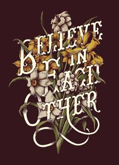 Believe in each other. Nathan Yoder