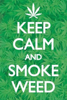 Keep Calm and Smoke Weed Poster from AllPosters. co. uk #keepcalm #coupons