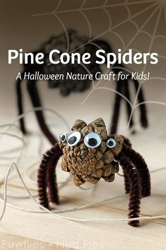 Pine Cone Spiders A Halloween Nature Craft for Kids! — Fireflies and Mud Pies #HalloweenCrafts