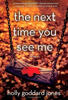 The next time you see me / Holly Goddard Jones