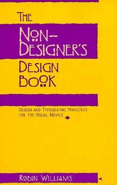 The Non-Designer's Design Book: Design and Typographic Principles for the Visual Novice by Robin Williams, http://www.amazon.com/dp/1566091594/ref=cm_sw_r_pi_dp_IwXQsb0Z5GMPV