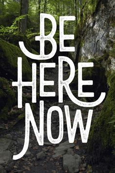 Be Here Now #typography #lettering
