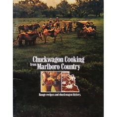 Chuckwagon Cooking from Marlboro Country: Range Recipes and Chuckwagon History
