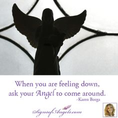 Your Angels would love to bring you comfort. Spend some quite time and feel their presence. ~Karen Borga