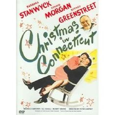 Christmas in Connecticut << My favorite Christmas movie of all time!