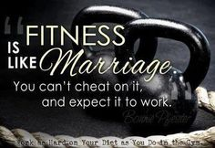 Fitness Is Like Marriage!