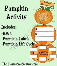 Pumpkin Activity for Fall from The Classroom Creative  on TeachersNotebook.com -  (5 pages)  - This pumpkin activity includes:  - a cut and paste life cycle of the pumpkin - cut and paste labels for labeling the pumpkin - a KWL