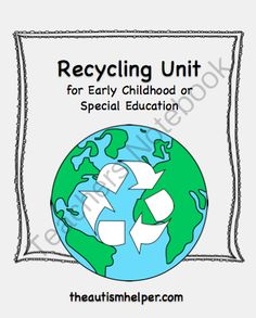 Recycling Unit for Early Childhood or Special Education from The Autism Helper on TeachersNotebook.com -  (82 pages)  - This unit includes tons of fun games, printables, flashcards, and an adapted book to help your students learn about recycling!