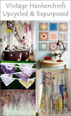 Many ideas for old handkerchiefs......... the bunting is amazing and soooo easy to make!  Dishfunctional Designs: Vintage Handkerchiefs & Scarves Upcycled and Repurposed