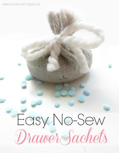 Easy No-Sew Scented Sachets- so simple to make, you can even use socks that are missing their mate! They smell HEAVENLY!