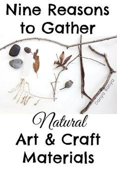 9 Reasons to Gather Natural Materials for Art & Craft - Danya Banya