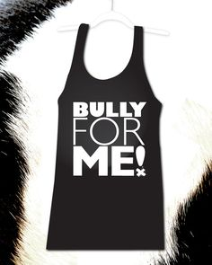 BULLY FOR ME T-shirt // Fitted Black Tank // Womens S M L //  Support Bully Breed Dogs