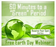 What do you do to protect the environment?    Check out our free webinar on April 22nd (Earth Day) & make a change to improve the planet AND your health! Details @ http://bepreparedperiod.com/blog/2013/04/earth-day-event-60-minutes-to-a-green-period-free-webinar/