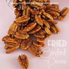 Fried Candied Pecans - Chocolate Chocolate and More!