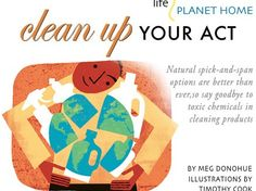 Green cleaning products.  Great article at vegetariantimes.com.