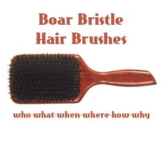 Don't Eat the Paste: 6 Ws- Boar Bristle Hair Brushes