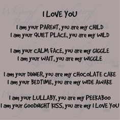 I love you...Parent to child