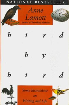 Anne Lamott- funny and inspiring lessons on writing and life.