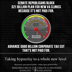 Republicans block new veterans VA clinics to fix the over burdened VA system but propose cutting corporate taxes.