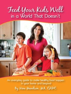 Integrative Nutrition Reviews: Feed Your Kids Well in a World That Doesn't