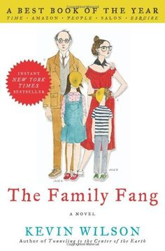 The Family Fang: A Novel by Kevin Wilson. $10.98