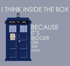 I think inside the box.  Because it's bigger on the inside.
