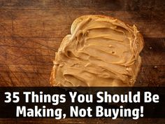 35 Things You Should Be Making, Not Buying! 35 things you should be making, idea, craft, buy, food, recip, peanut butter, diy, homemade coffee creamer
