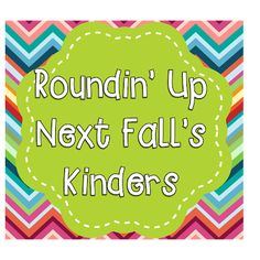 Roundin up next years kinders! How do you screen your incoming kinders?