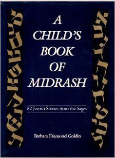 A Child's Book of Midrash: 52 Jewish Stories from the Sages: Barbara Diamond Goldin: 9780876688373: Amazon.com: Books