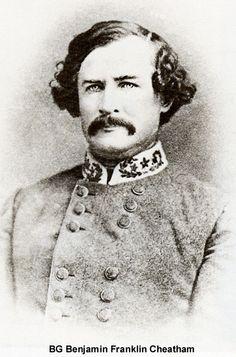 Brigadier General Benjamin Franklin Cheatham, CSA  (1820-1886)