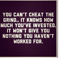 work hard, cheat, grind, work pay, inspir quot