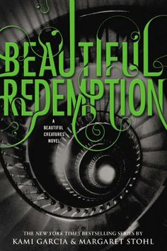 Beautiful Redemption (Beautiful Creatures Series #4)