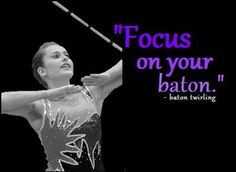 Baton Twirling.. Best advice to mastering a skill!