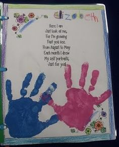 mother's day book. hand prints at the beginning and end of the school year. child draws a picture each month.