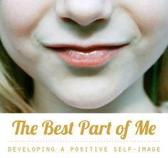 Developing a Positive Self-Image In Children... The Best Part of Me