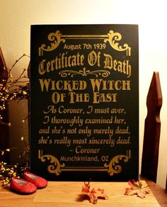 Wicked Witch Death Certificate Painted Wood