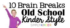 """Kindergarten teachers have been incorporating movement into class for YEARS!  Years ago we stopped doing them because they were """"not academic enough."""" But I argue.. these are brain breaks!  Here are 10+ songs you may remember from your childhood or earlier days teaching!  #SimplyKinder"""