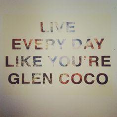 Because you GO Glen Coco!